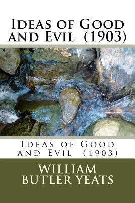 Ideas of Good and Evil 1903