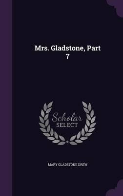 Mrs. Gladstone, Part...