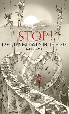 STOP! L'amour N'est Pas Un Jeu De Poker