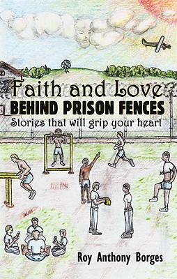 Faith & Love Behind Prison Fences