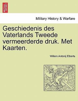Geschiedenis des Vaterlands Tweede vermeerderde druk. Met Kaarten