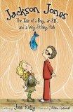 Jackson Jones: Tale of a Boy, an Elf, and a Very Stinky Fish Bk. 1