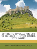 Letters to Severall Persons of Honour the Text Edited, with Notes