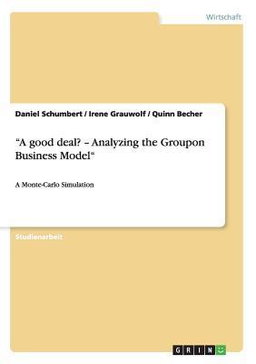 """A good deal? - Analyzing the Groupon Business Model"""
