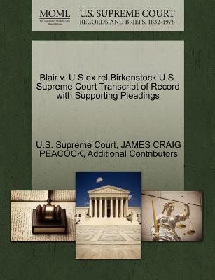 Blair V. U S Ex Rel Birkenstock U.S. Supreme Court Transcript of Record with Supporting Pleadings