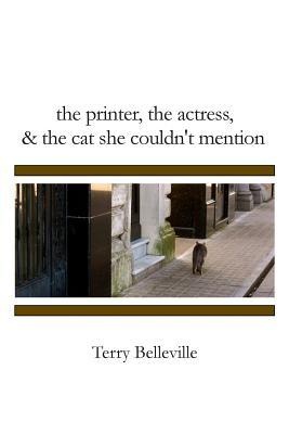 the printer, the actress & the cat she couldn't mention