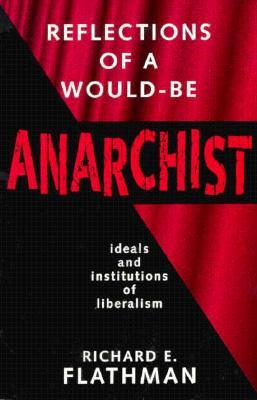 Reflections of a Would-Be Anarchist