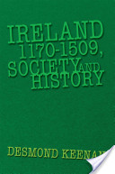 Ireland 1170-1509, Society and History