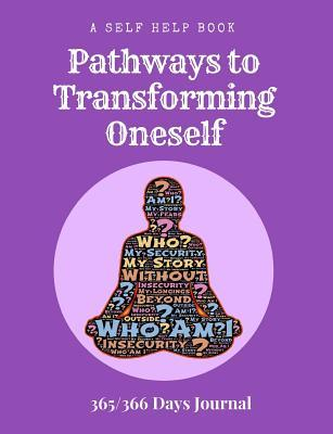 A Self Help Book - Pathways To Transforming Oneself