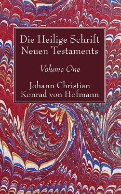 Die Heilige Schrift Neuen Testaments, Volume One