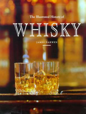 The Illustrated History of Whisky