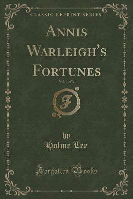 Annis Warleigh's Fortunes, Vol. 1 of 3 (Classic Reprint)