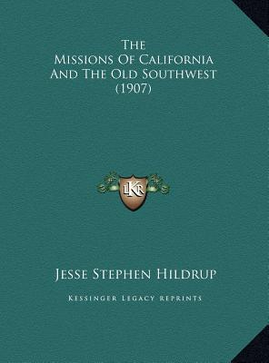 The Missions of California and the Old Southwest (1907)