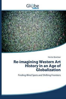 Re-imagining Western Art History in an Age of Globalization