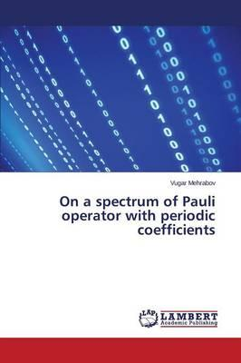 On a spectrum of Pauli operator with periodic coefficients