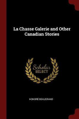 La Chasse Galerie and Other Canadian Stories