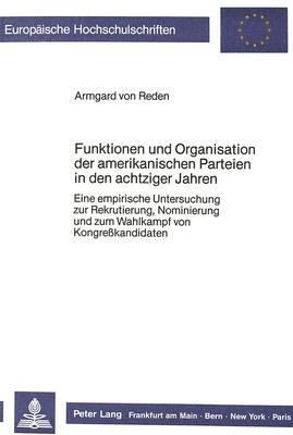 Funktionen und Organisation der amerikanischen Parteien in den achtziger Jahren