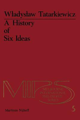 A History of Six Ideas