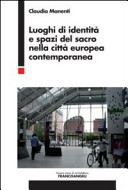 Luoghi di identità e spazi del sacro nella città europea contemporanea
