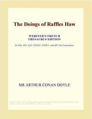 The Doings of Raffles Haw (Webster's French Thesaurus Edition)