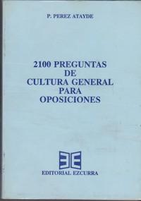 2100 preguntas de cultura general para oposiciones