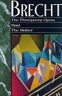 The Threepenny Opera, Baal, and the Mother