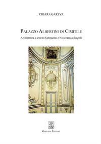 Palazzo Albertini di Cimitile. Architettura e arte tra Settecento e Novecento a Napoli
