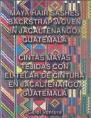 Maya Hair Sashes Backstrap Woven in Jacaltenango, Guatemala