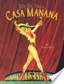 Billy Rose Presents-- Casa Mañana