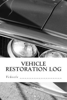 Vehicle Restoration Log