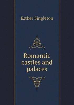 Romantic Castles and Palaces