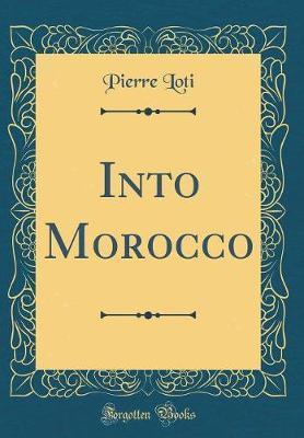 Into Morocco (Classic Reprint)