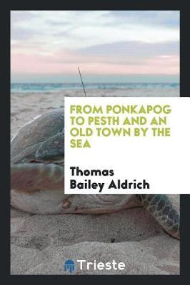 From Ponkapog to Pesth and an old town by the sea