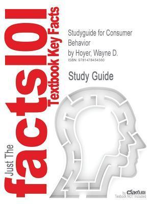 Studyguide for Consumer Behavior by Hoyer, Wayne D, ISBN 9781133435211