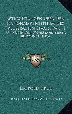 Betrachtungen Uber Den National-Reichthum Des Preussischen Staats, Part 1