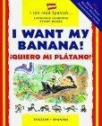 ¡Quiero mi plátano! / I Want My Banana!