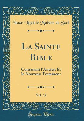 La Sainte Bible, Vol. 12