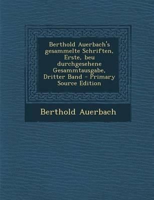 Berthold Auerbach's Gesammelte Schriften, Erste, Beu Durchgesehene Gesammtausgabe, Dritter Band