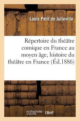 Repertoire du Theatre Comique en France au Moyen Age, Histoire du Theatre en France