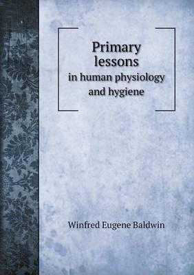 Primary Lessons in Human Physiology and Hygiene