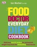 The Food Doctor Everyday Diet Cookbook