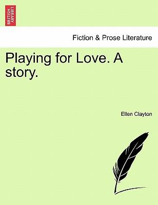 Playing for Love. A story. Vol I