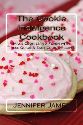 The Cookie Indulgence Cookbook