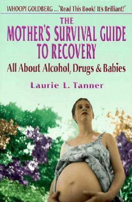 The Mother's Survival Guide to Recovery