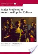 Major Problems in American Popular Culture
