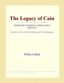 The Legacy of Cain (Webster's German Thesaurus Edition)