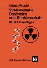 Strahlenphysik, Dosimetrie und Strahlenschutz, Band 1