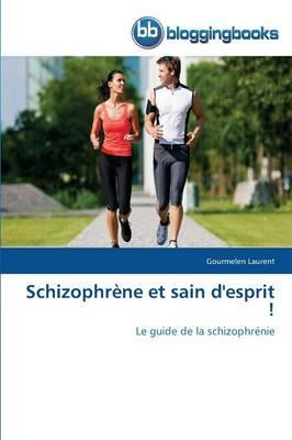Schizophrene et Sain d'Esprit !