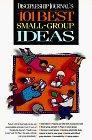 Discipleship Journal's 101 Best Small Group Ideas