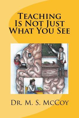 Teaching Is Not Just What You See